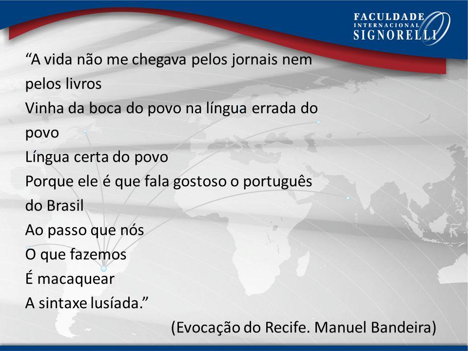 Mais importante que usar sempre o português dito correto, é saber escolher a variedade linguística adequada para cada situação.