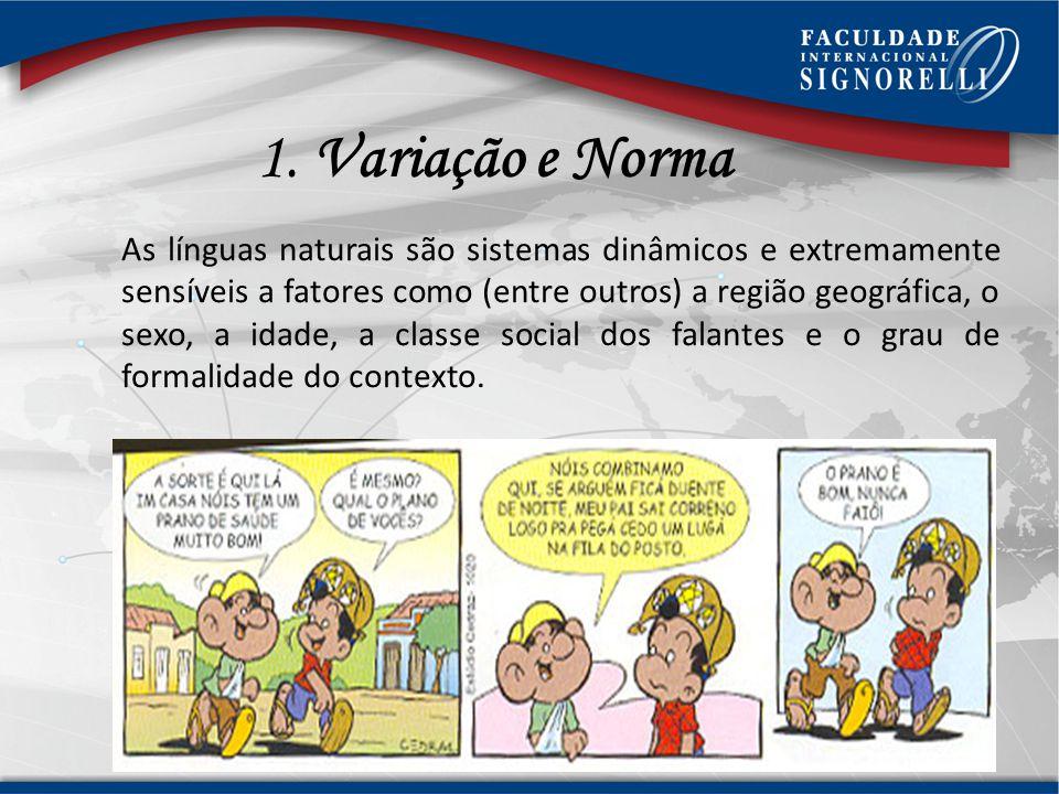 Variedade Linguística do nosso português 1. Variação e norma. 2.Variedades do Português: 2.1 variedades geográficas; 2.2 variedades socioculturais; 2.