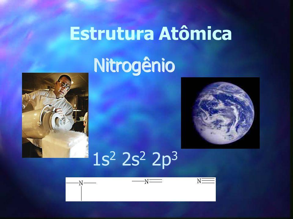 Estrutura Atômica Nitrogênio 1s 2 2s 2 2p 3