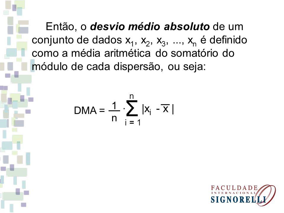Para o conjunto de dados 2, 4, 7, 8, 9, 6, 5, 8, calcule os desvios em torno da média e verifique que eles somam zero.