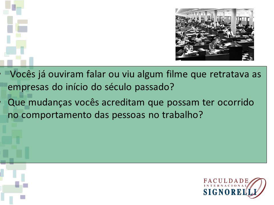 Vocês já ouviram falar ou viu algum filme que retratava as empresas do início do século passado.