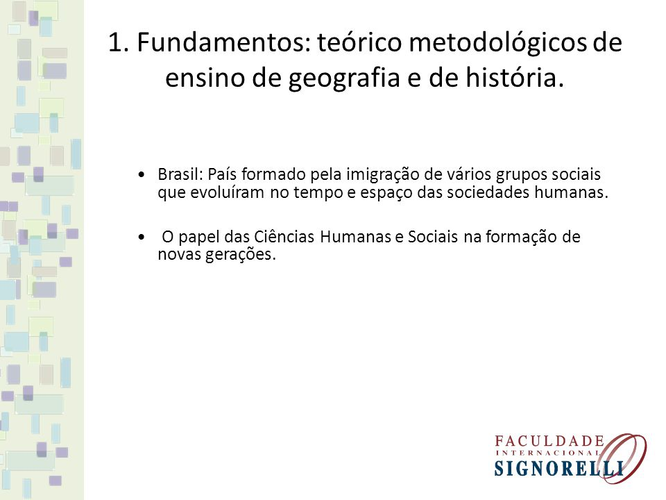 Brasil: País formado pela imigração de vários grupos sociais que evoluíram no tempo e espaço das sociedades humanas. O papel das Ciências Humanas e So