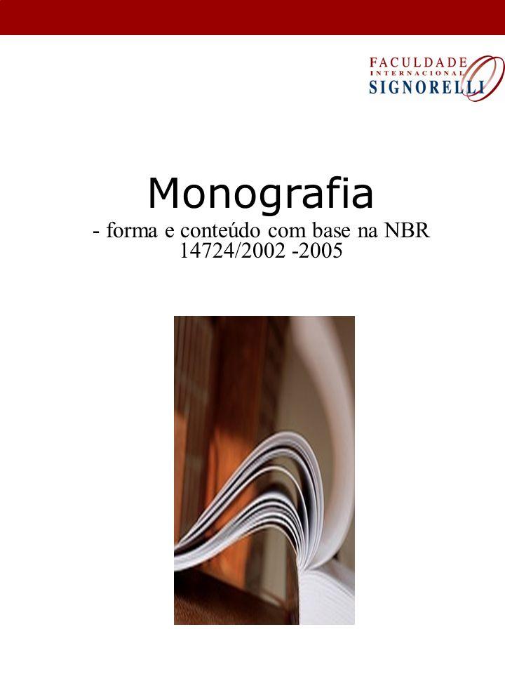 Monografia - forma e conteúdo com base na NBR 14724/2002 -2005