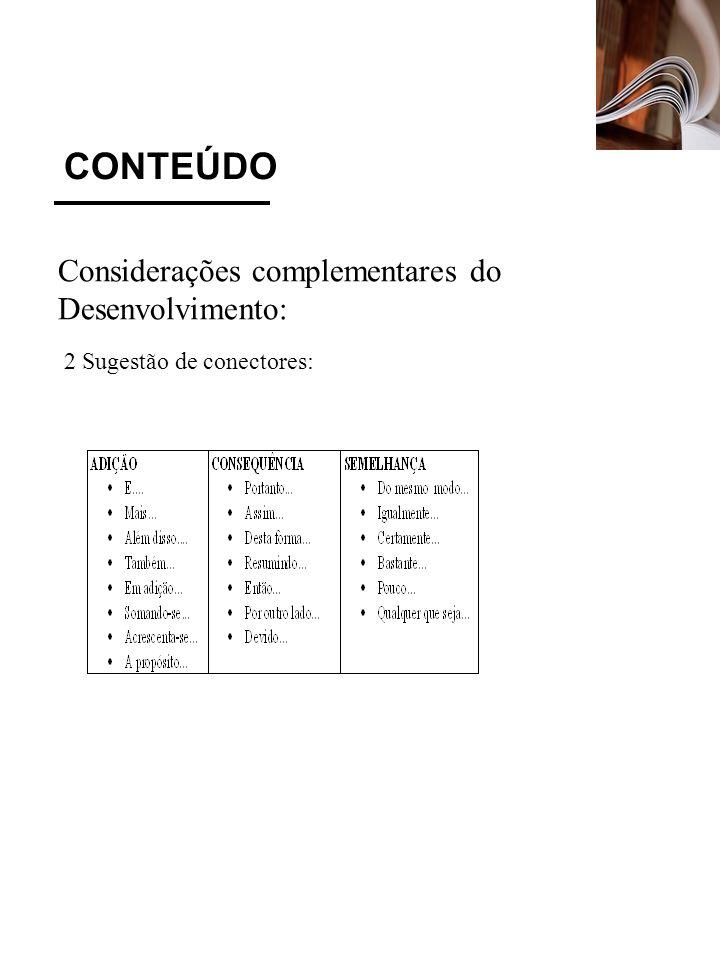 CONTEÚDO Considerações complementares do Desenvolvimento: 2 Sugestão de conectores: