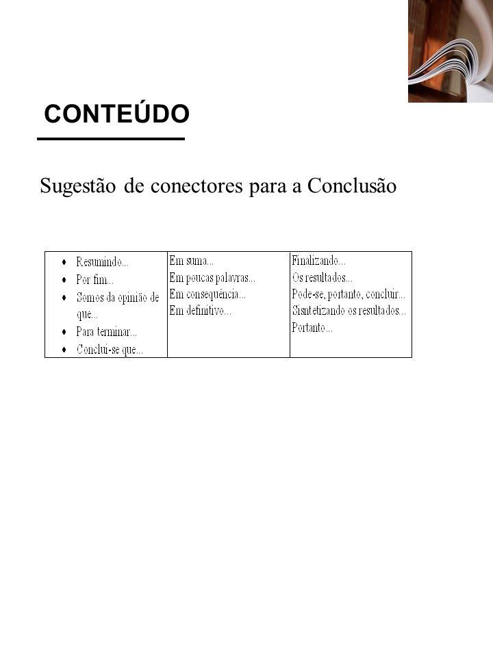 CONTEÚDO Sugestão de conectores para a Conclusão