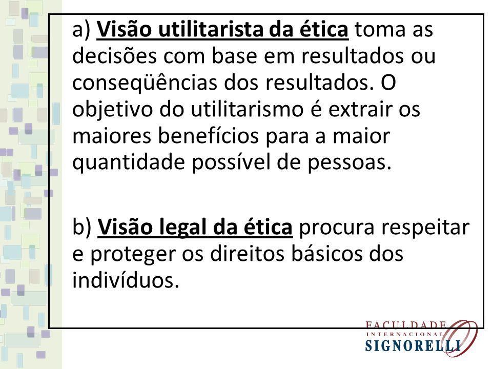 c) Visão da teoria da justiça da ética procura impor e fazer cumprir as regras de forma justa e imparcial.