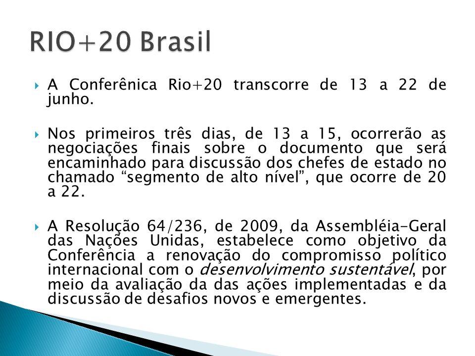 A Conferênica Rio+20 transcorre de 13 a 22 de junho. Nos primeiros três dias, de 13 a 15, ocorrerão as negociações finais sobre o documento que será e
