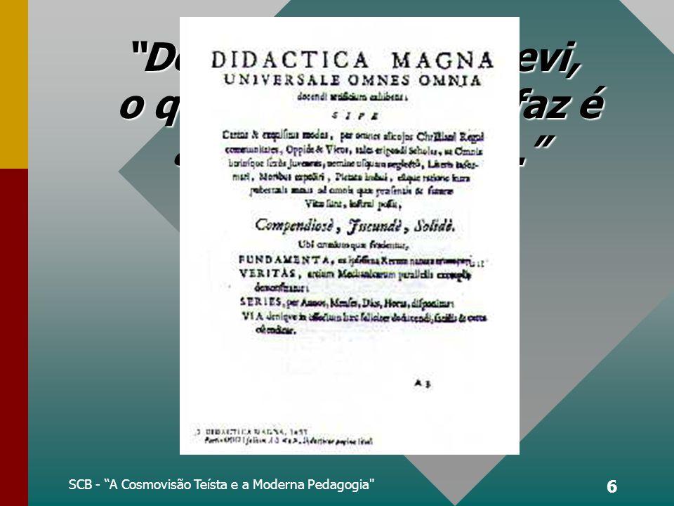 6 De tudo o que escrevi, o que mais me satisfaz é a Didática Magna.