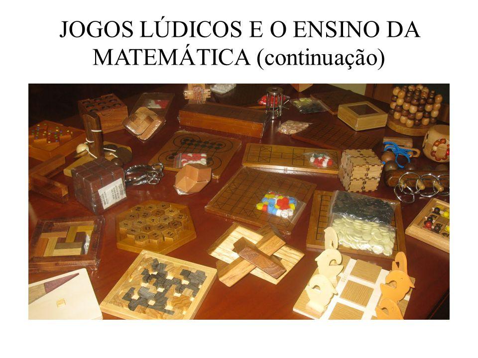 JOGOS LÚDICOS E O ENSINO DA MATEMÁTICA (continuação)