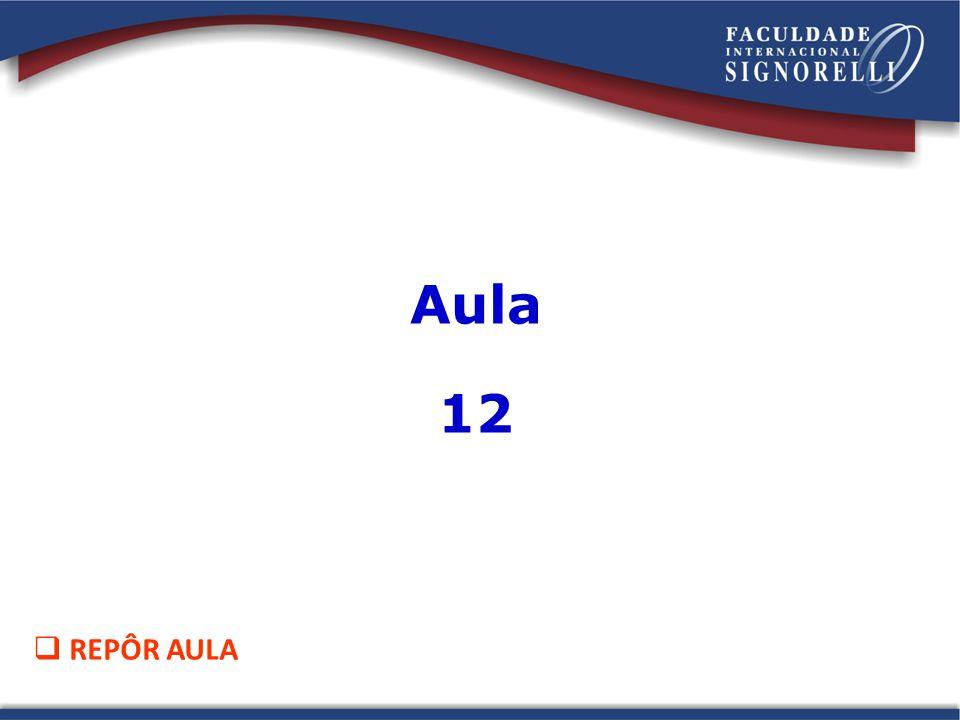Aula 12 REPÔR AULA