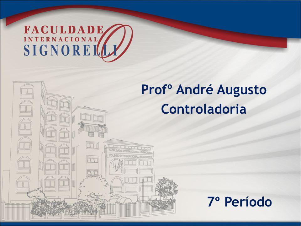 Profº André Augusto Controladoria 7º Período