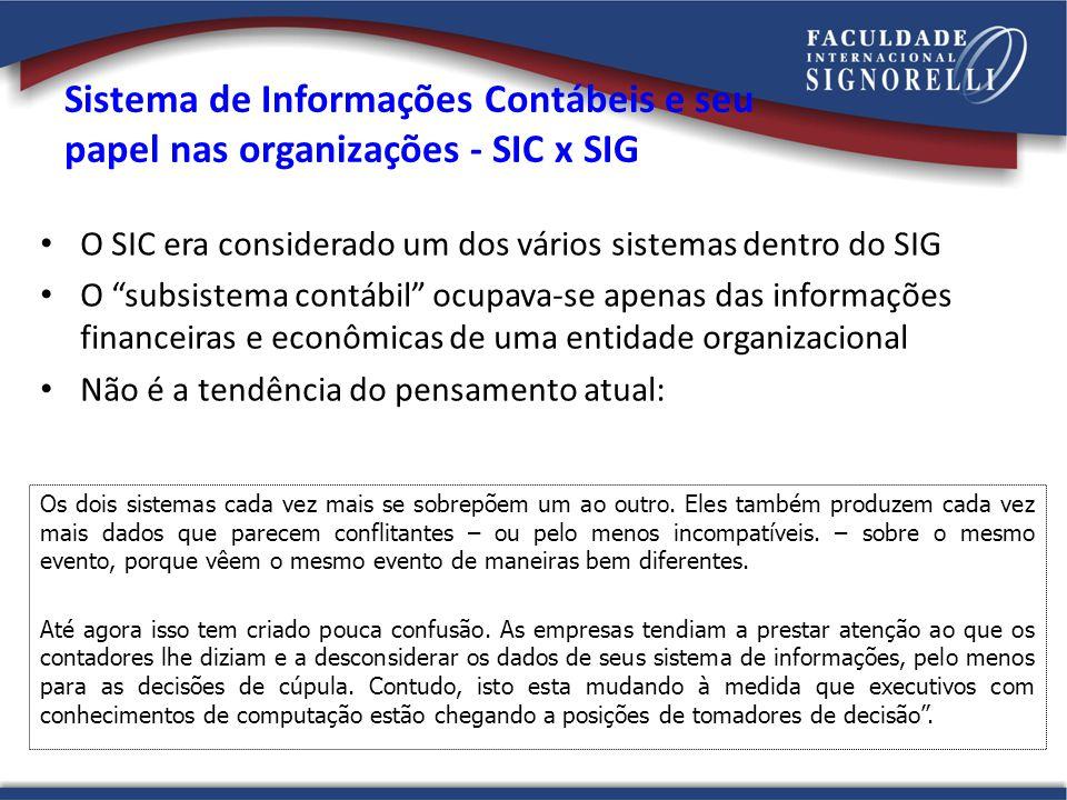 Sistema de Informações Contábeis e seu papel nas organizações - SIC x SIG O SIC era considerado um dos vários sistemas dentro do SIG O subsistema cont