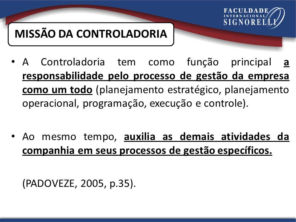 A Controladoria tem como função principal a responsabilidade pelo processo de gestão da empresa como um todo (planejamento estratégico, planejamento o
