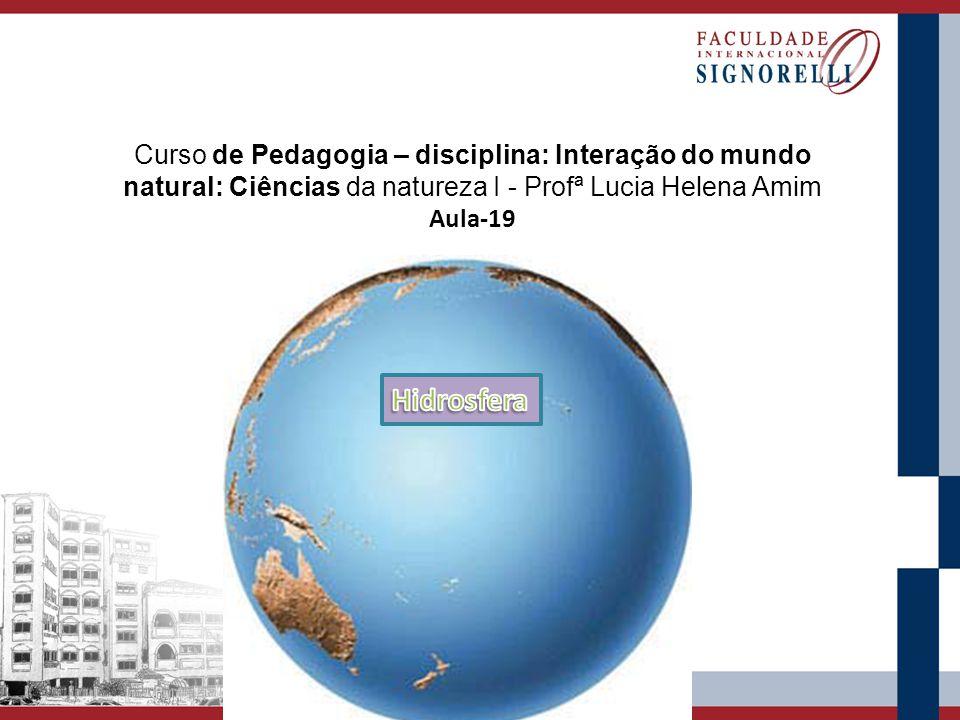 Curso de Pedagogia – disciplina: Interação do mundo natural: Ciências da natureza I - Profª Lucia Helena Amim Aula-19