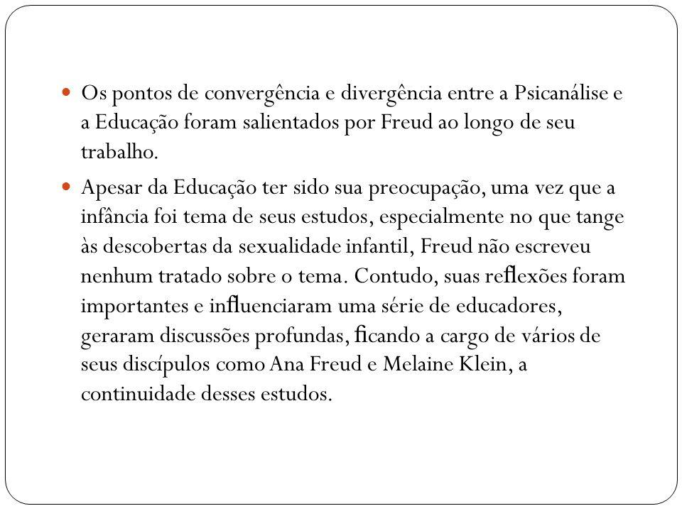 Os pontos de convergência e divergência entre a Psicanálise e a Educação foram salientados por Freud ao longo de seu trabalho. Apesar da Educação ter