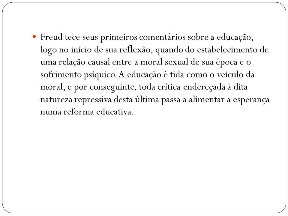 Freud tece seus primeiros comentários sobre a educação, logo no início de sua re exão, quando do estabelecimento de uma relação causal entre a moral s