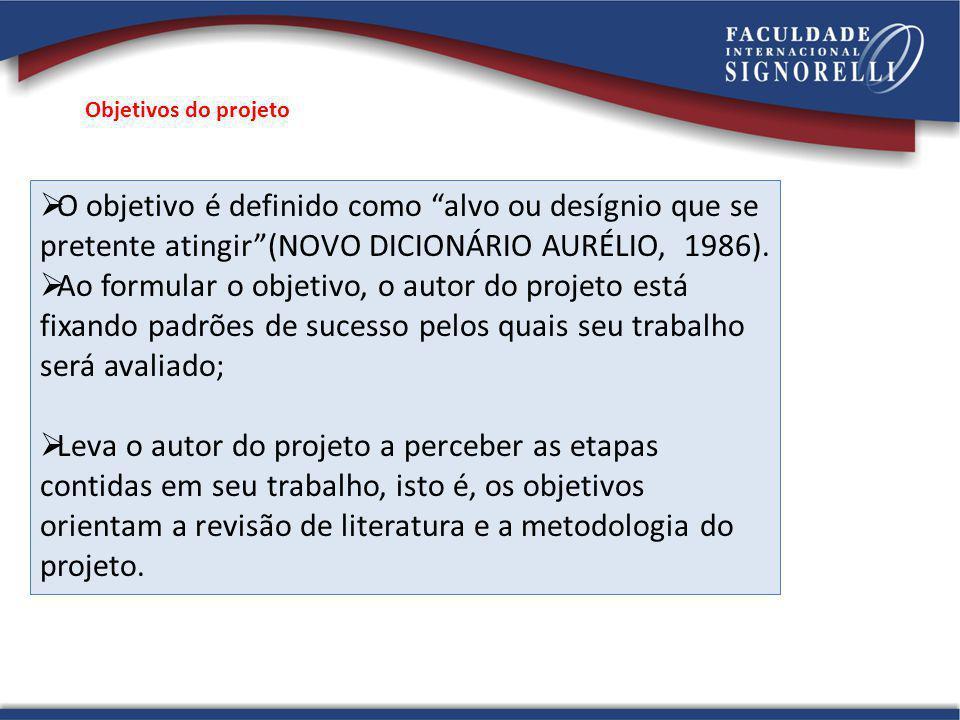 O objetivo é definido como alvo ou desígnio que se pretente atingir(NOVO DICIONÁRIO AURÉLIO, 1986).
