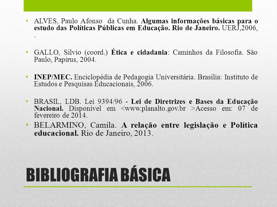 BIBLIOGRAFIA BÁSICA ALVES, Paulo Afonso da Cunha.