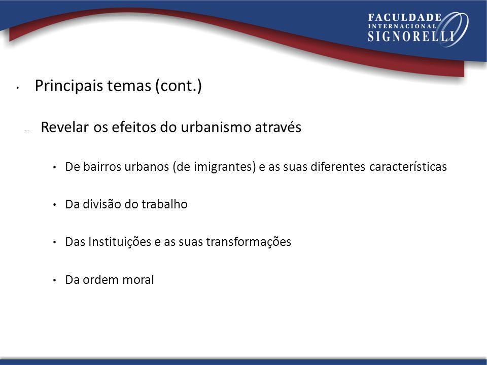 Principais temas (cont.) – Revelar os efeitos do urbanismo através De bairros urbanos (de imigrantes) e as suas diferentes características Da divisão
