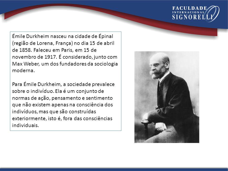 Émile Durkheim nasceu na cidade de Épinal (região de Lorena, França) no dia 15 de abril de 1858. Faleceu em Paris, em 15 de novembro de 1917. É consid