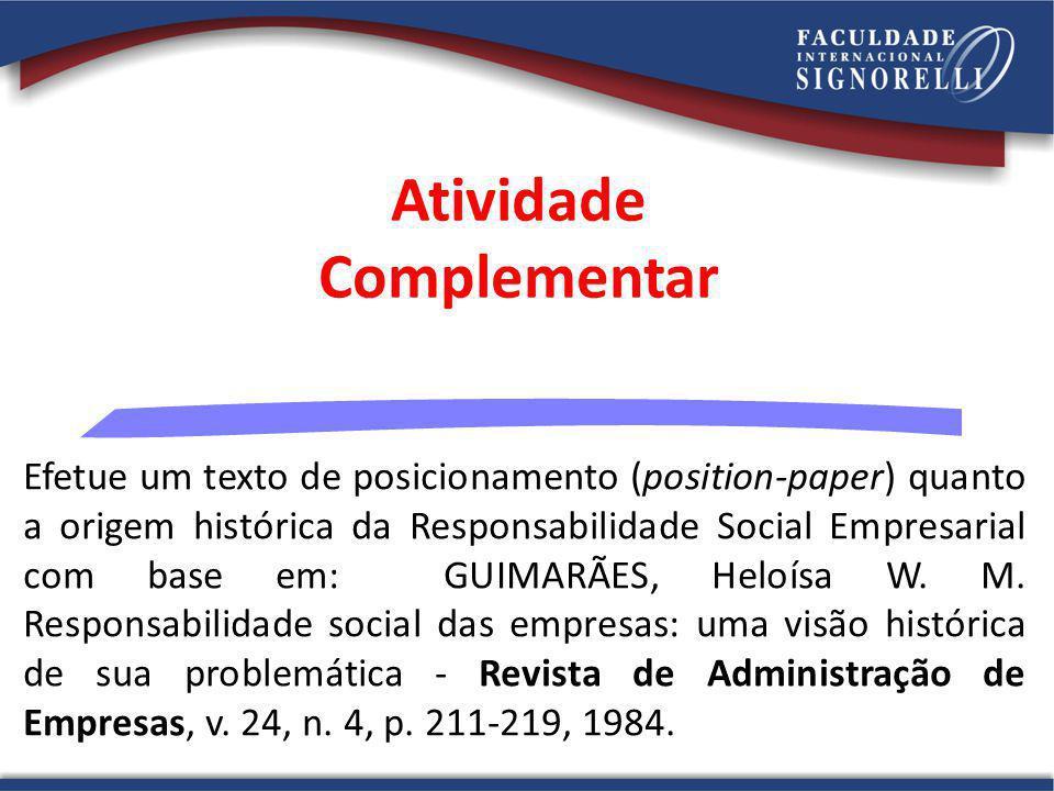 Atividade Complementar Efetue um texto de posicionamento (position-paper) quanto a origem histórica da Responsabilidade Social Empresarial com base em