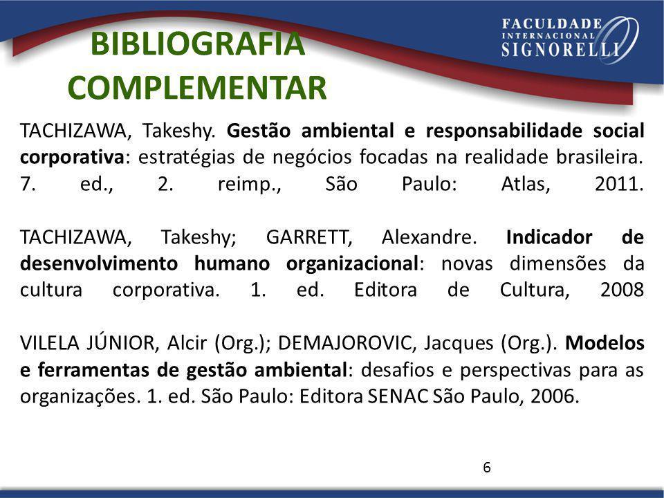 6 TACHIZAWA, Takeshy. Gestão ambiental e responsabilidade social corporativa: estratégias de negócios focadas na realidade brasileira. 7. ed., 2. reim