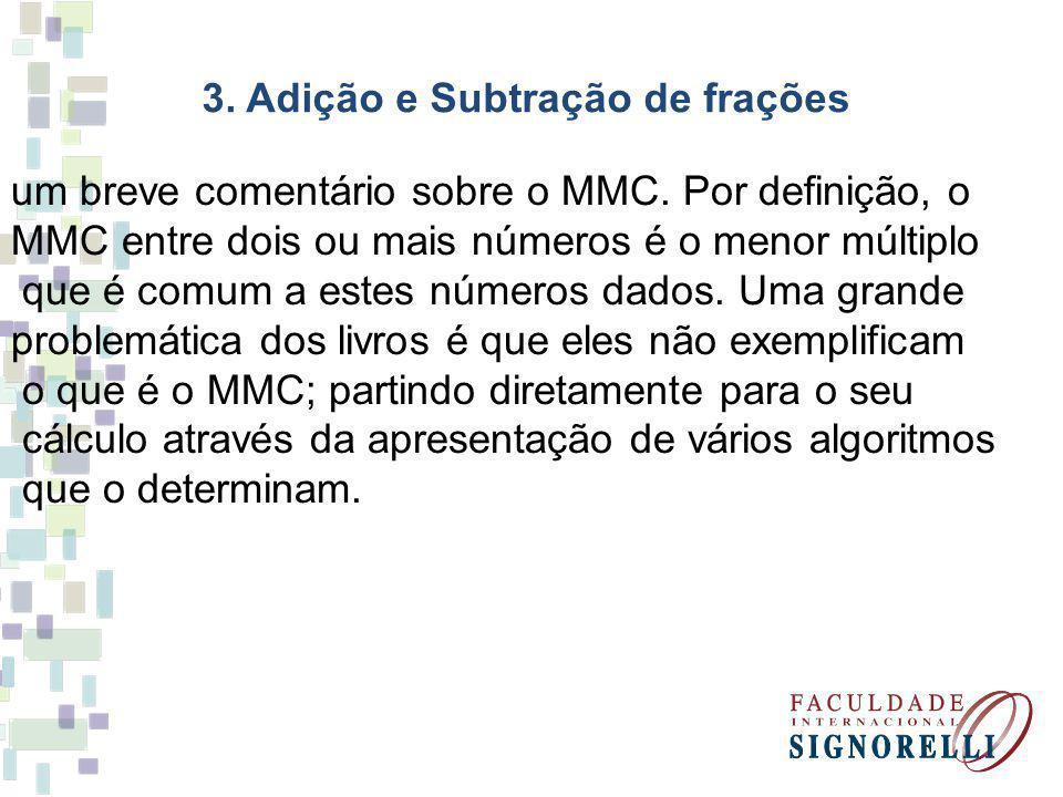 3.Adição e Subtração de frações um breve comentário sobre o MMC.