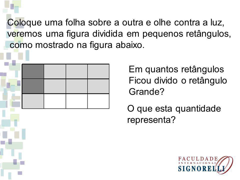 Coloque uma folha sobre a outra e olhe contra a luz, veremos uma figura dividida em pequenos retângulos, como mostrado na figura abaixo.