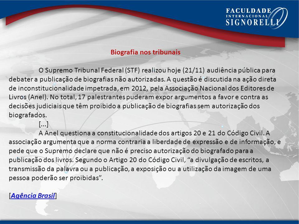 Biografia nos tribunais O Supremo Tribunal Federal (STF) realizou hoje (21/11) audiência pública para debater a publicação de biografias não autorizad