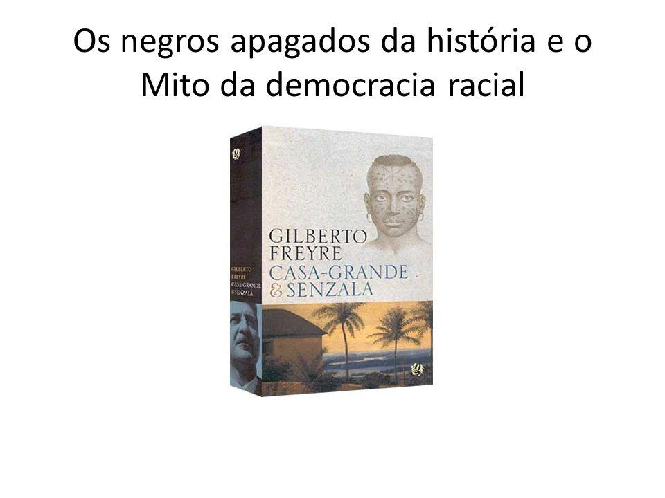 Os negros apagados da história e o Mito da democracia racial