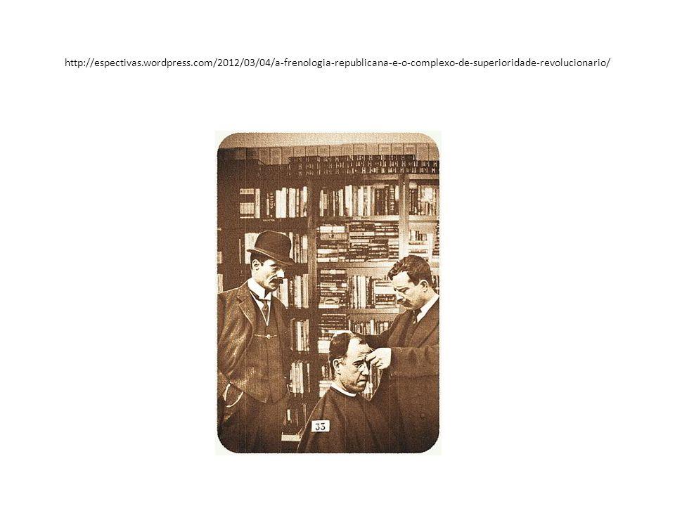 http://espectivas.wordpress.com/2012/03/04/a-frenologia-republicana-e-o-complexo-de-superioridade-revolucionario/