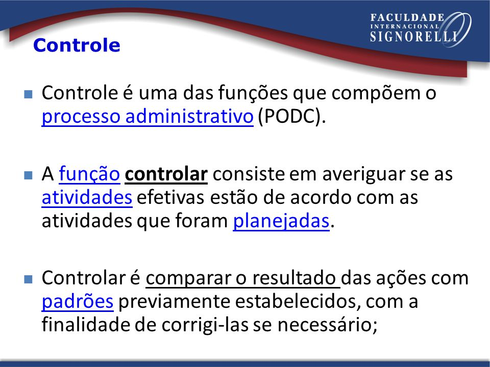 Controle é uma das funções que compõem o processo administrativo (PODC). processo administrativo A função controlar consiste em averiguar se as ativid