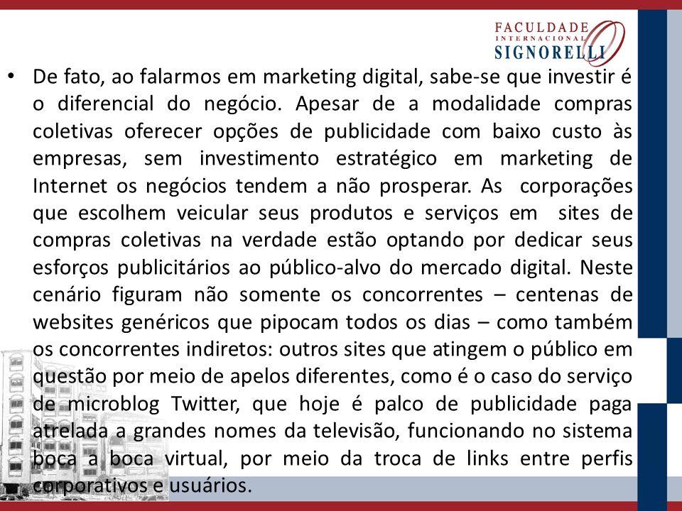 De fato, ao falarmos em marketing digital, sabe-se que investir é o diferencial do negócio. Apesar de a modalidade compras coletivas oferecer opções d
