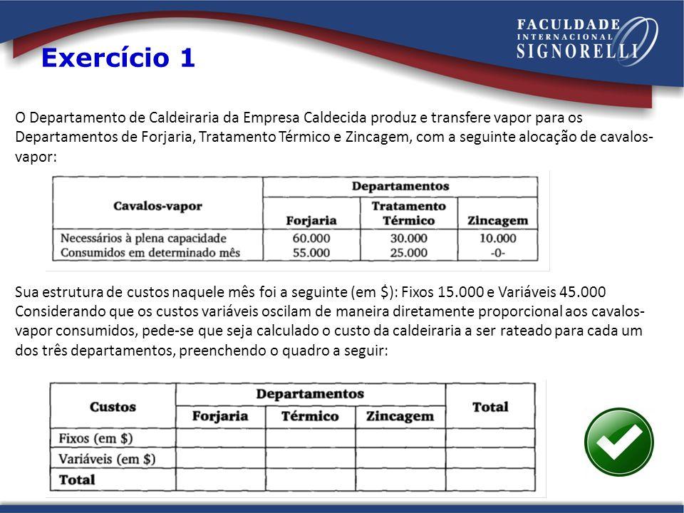 Exercício 6 - Resolução Produto AProduto BTotalTipo Material direto2.0008.00010.000CV Mão-de-obra direta3.0007.00010.000CV % rateio30%70%100% Custo Fixo6.00014.00020.000CF Despesas6001.4002.000-- CPV (CF+CV)11.00029.00040.000Absorção CPV (CV)5.00015.00020.000Variável Receita50.00060.000110.000---