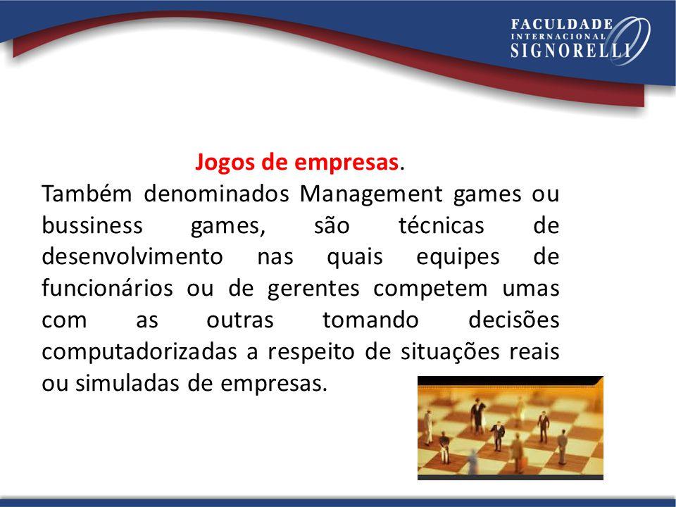 Jogos de empresas. Também denominados Management games ou bussiness games, são técnicas de desenvolvimento nas quais equipes de funcionários ou de ger