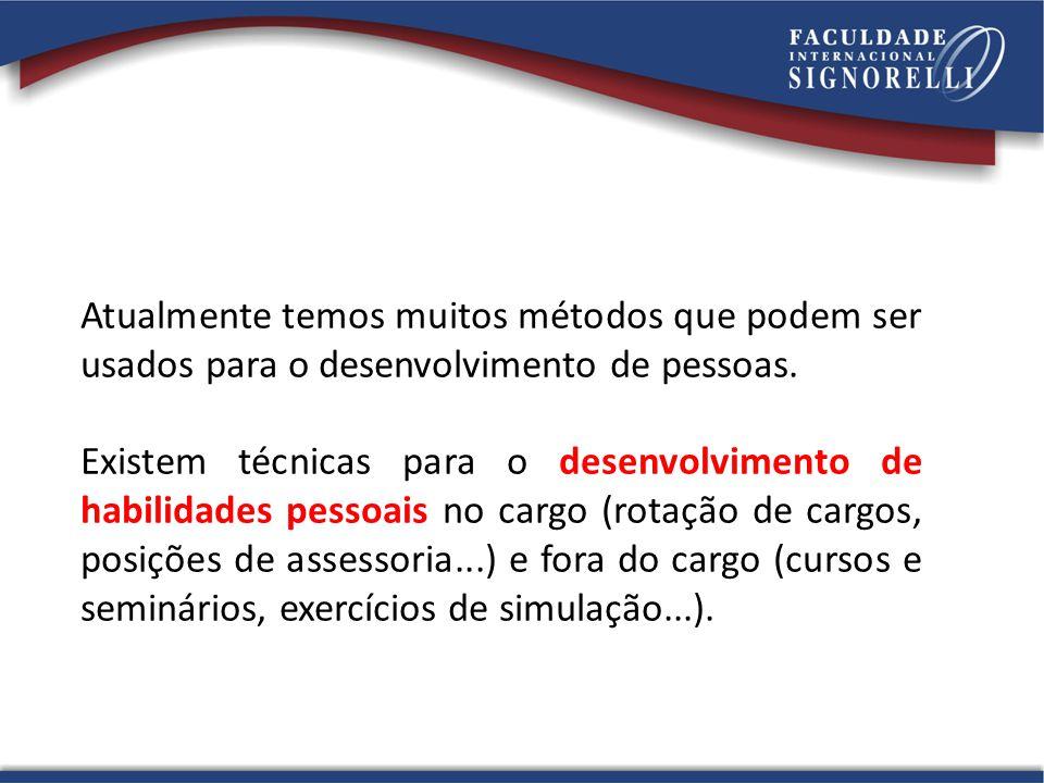 Alguns métodos de desenvolvimento, segundo Chiavenato: Rotação de Cargos.