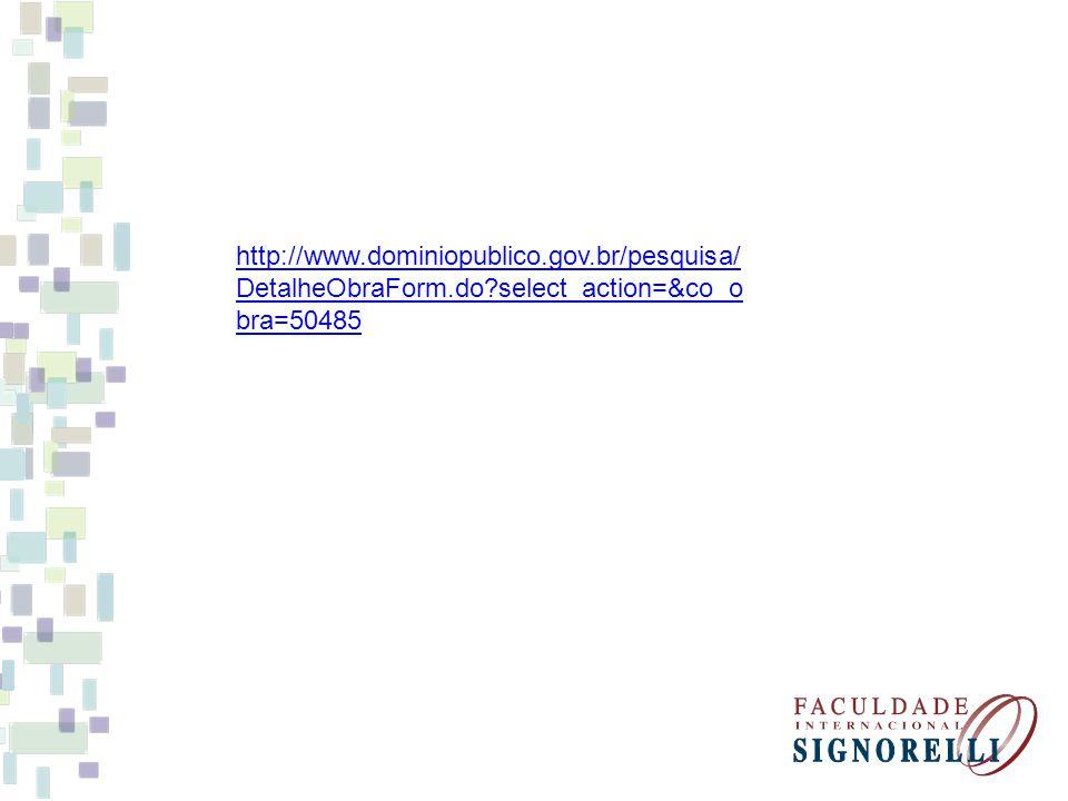 http://www.dominiopublico.gov.br/pesquisa/ DetalheObraForm.do?select_action=&co_o bra=50485