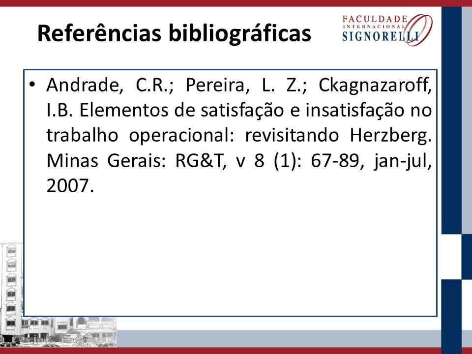 Referências bibliográficas Andrade, C.R.; Pereira, L.