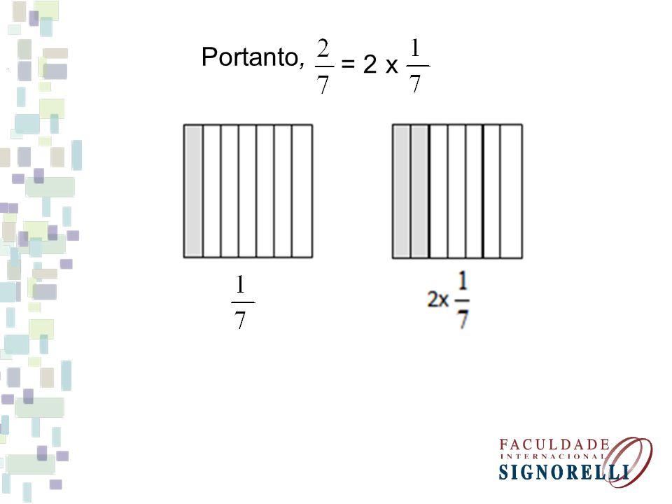 Portanto, = 2 x.