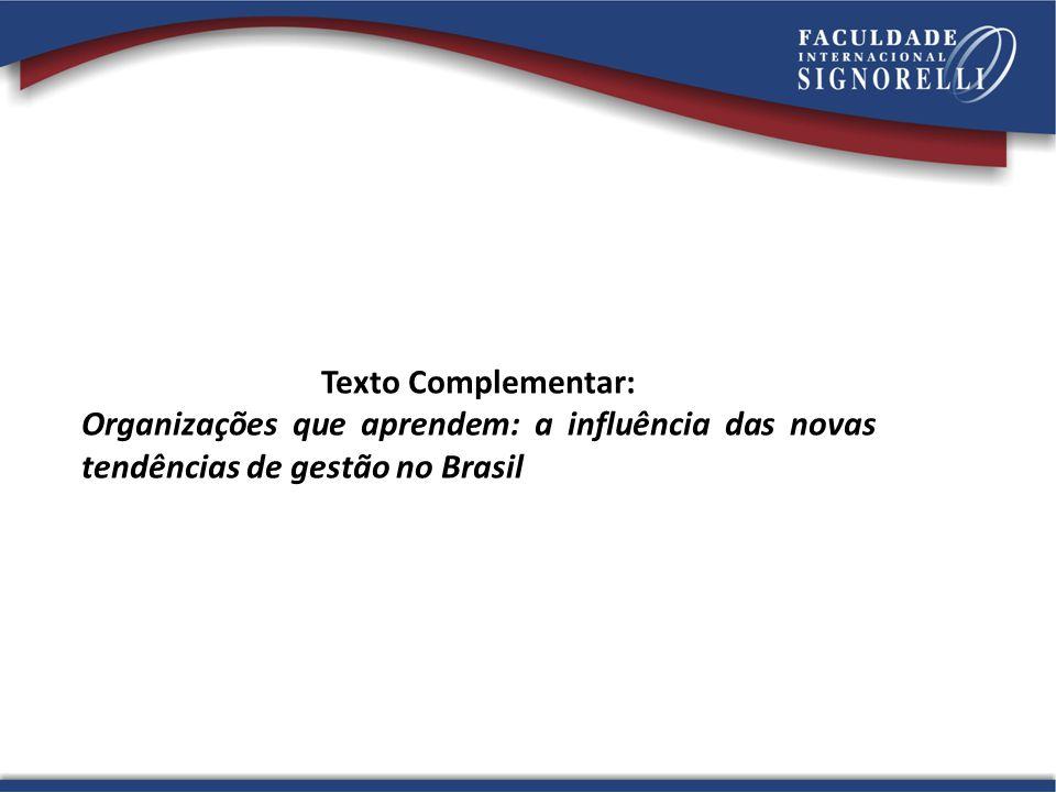 Texto Complementar: Organizações que aprendem: a influência das novas tendências de gestão no Brasil