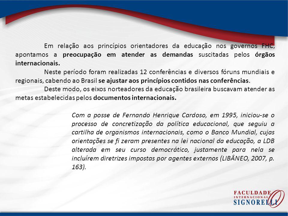 Ao firmar acordos com os parceiros internacionais, a educação brasileira se compromete a traduzir na prática as iniciativas, trata-se de acordos com organismos internacionais e não com a educação brasileira.