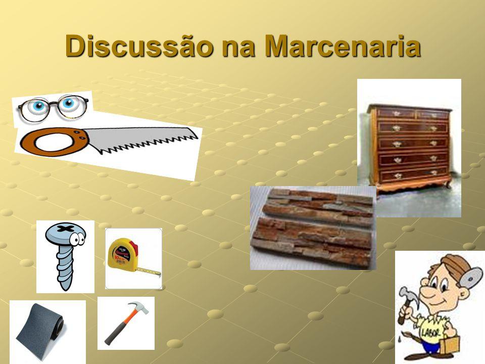 3 Discussão na Marcenaria