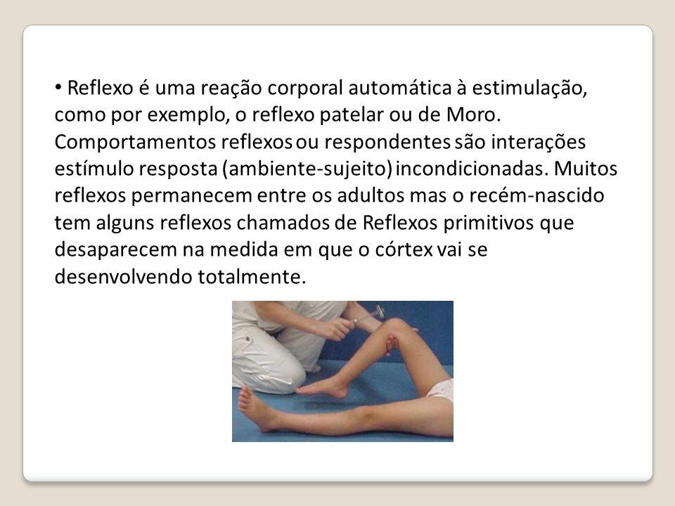 Reflexo é uma reação corporal automática à estimulação, como por exemplo, o reflexo patelar ou de Moro. Comportamentos reflexos ou respondentes são in