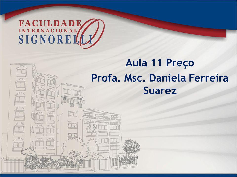 Aula 11 Preço Profa. Msc. Daniela Ferreira Suarez