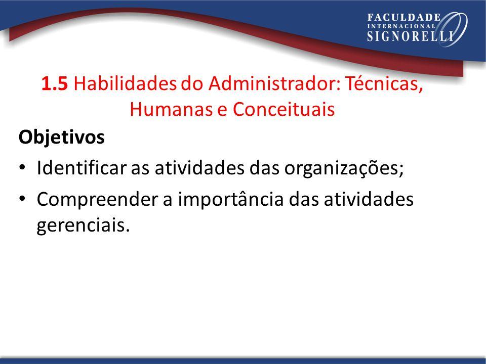 9 Habilidades Administrativas Destrezas específicas para transformar conhecimento em ação, que resulte no desempenho desejado para alcance das metas.