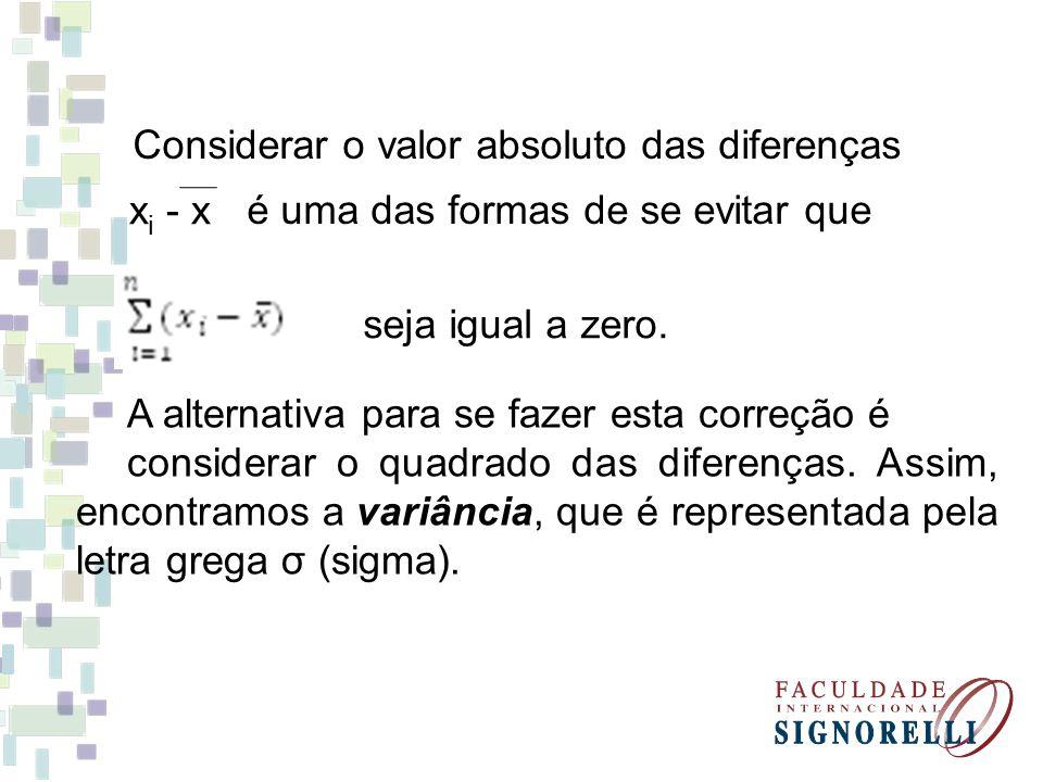 x i - x Considerar o valor absoluto das diferenças é uma das formas de se evitar que seja igual a zero. A alternativa para se fazer esta correção é co