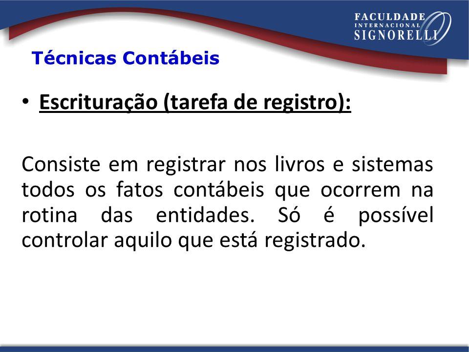 Escrituração (tarefa de registro): Consiste em registrar nos livros e sistemas todos os fatos contábeis que ocorrem na rotina das entidades. Só é poss