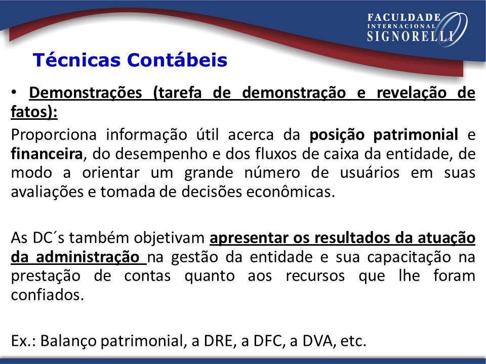 Demonstrações (tarefa de demonstração e revelação de fatos): Proporciona informação útil acerca da posição patrimonial e financeira, do desempenho e d