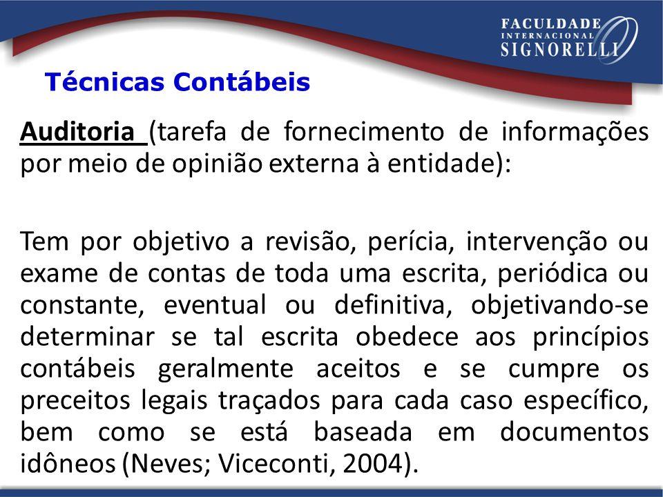 Auditoria (tarefa de fornecimento de informações por meio de opinião externa à entidade): Tem por objetivo a revisão, perícia, intervenção ou exame de