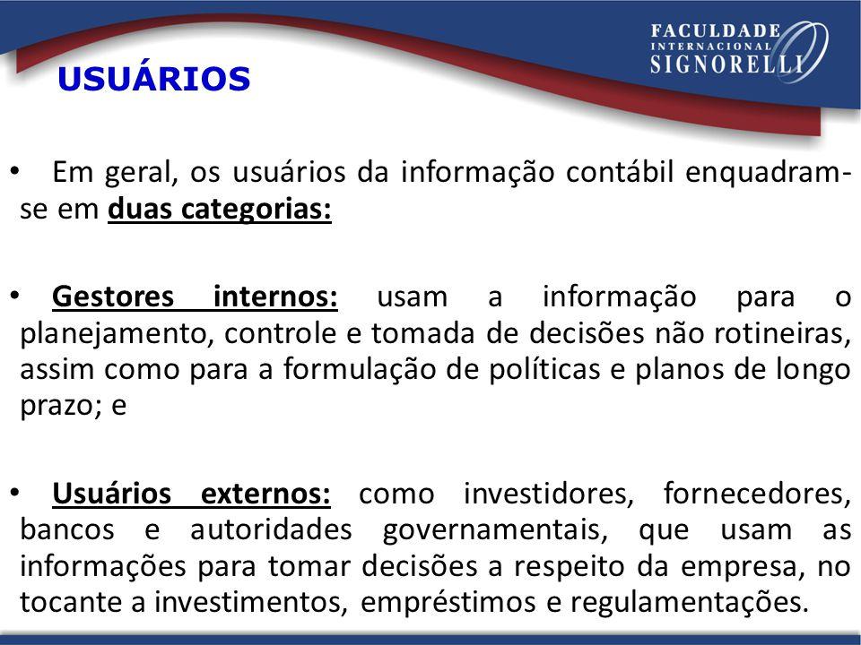 Em geral, os usuários da informação contábil enquadram- se em duas categorias: Gestores internos: usam a informação para o planejamento, controle e to